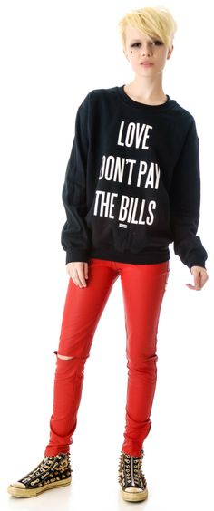 Dimepiece Love Don't Pay The Bills Sweatshirt   Dolls Kill