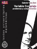 Variable compleja : problemas y complementos / Gabriel Vera Botí. 2013. Máis información: http://www.rsme.es/content/view/1398/129/