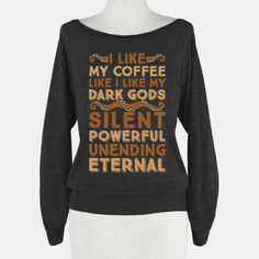 I Like My Coffee Like I Like My Dark... | T-Shirts, Tank Tops, Sweatshirts and Hoodies | HUMAN