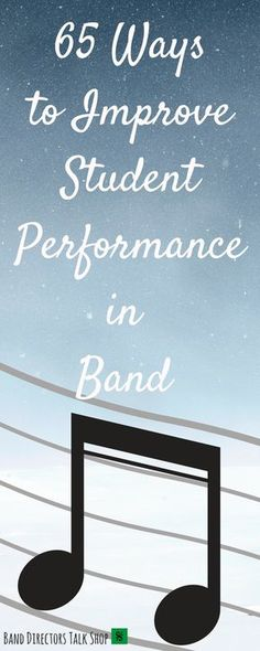 Click below for 65 ways a band director can improve student performance in band.  http://banddirectorstalkshop.com/2017/07/11/improved-student-performance-in-band/