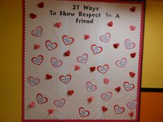 February Valentine's Day bulletin Board. '21 ways to show respect to a friend'