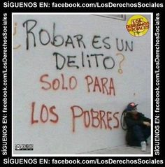 Is stealin a crime? -only for the poor The Words, More Than Words, Street Quotes, Funny Phrases, Gifs, Spanish Quotes, Funny Images, Revolution, Texts