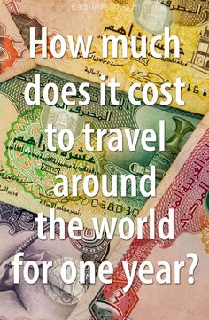 How much does it cost to travel around the world for a year?