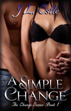 A Simple Change (Change Series Book 1) - Kindle edition by J.L. Ostle, Laura Hampton. Contemporary Romance Kindle eBooks @ Amazon.com.