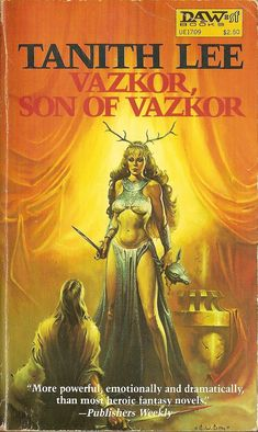 Vazkor, Son of Vazkor by Tanith Lee / Book cover 1982 / 1981 (Ken Kelly) Sci Fi Books, Cool Books, Comic Books Art, Children's Books, Comic Art, Fantasy Book Covers, Book Cover Art, Book Art, Fantasy Authors