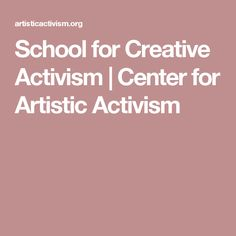 School for Creative Activism, a project of the Center for Artistic Activism — Social Text Alternative Art, Guerrilla, Training Programs, Art School, Schools, Creative, Artist, Workout Programs, Workout Plans