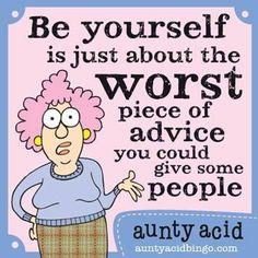 #AuntyAcid be yourself