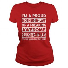 Proud Mother In Law Of A Freaking Awesome Daughter In Law T-Shirts & Hoodies Check more at https://teemom.com/jobs-shirts/proud-mother-law-freaking-awesome-daughter-law.html