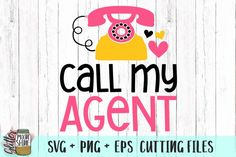 Call My Agent SVG PNG EPS Cutting Files By Glitter Moonshine SVG