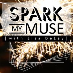 Spark My Muse: the podcast about wine, creativity, and living the good life.