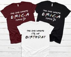 The One Where I Turn Thirty Forty Fifty Twenty Nineteen The One Where Its My Birthday shirt Birthday shirt Friends shirt Custom Friends - Birthday Shirts - Ideas of Birthday Shirts - 30th Birthday Ideas For Women, 30th Birthday Themes, 14th Birthday, Birthday Woman, Friend Birthday, Birthday Sayings, Birthday Gifts, Birthday Images, Birthday Greetings