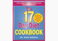 If diets that promote the same approach day in and day out bore you, The 17 Day Diet may be for you.     The 17 Day Diet is actually three cycles, each lasting 17 days, plus a fourth long-term maintenance cycle. Whether you are looking to lose 10 or 100 pounds, this plan can help you lose weight quickly, avoid the dreaded plateaus, and revamp your metabolism, says author Michael Moreno, MD.