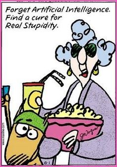 I heard that Maxine, there's plenty of them. They don't call it dope cause it makes ya smart... Duh!