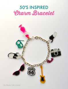 1950's Shrinky Dinks Charms Bracelet by MakeLifeLovely.com using Sizzix and the new 1950s Collection by Jen Long