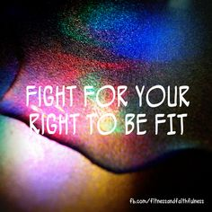 fight for your right...to be fit!