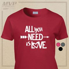 All You Need is Love Shirt  Valentine's Day by MVPaLegacyCompany