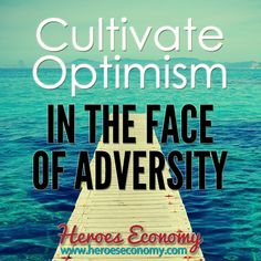 Cultivate optimism in the face of adversity. #quotes