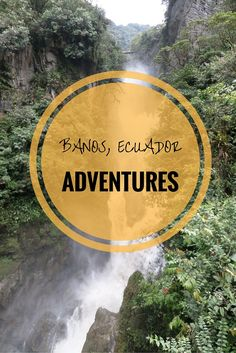 Breathtaking experiences in Banos, Ecuador. Enjoy the Swing at the end of the world or rafting in the Amazon.