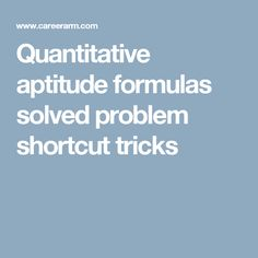 Quantitative aptitude formulas solved problem shortcut tricks