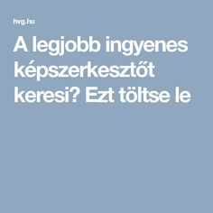 A legjobb ingyenes képszerkesztőt keresi? Ezt töltse le Good To Know, Food And Drink, Youtube, Blog, Computers, Internet, Scrappy Quilts, Pictures, Youtubers