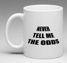 NEVER TELL ME THE ODDS Hans Solo Star Wars Coffee Mug Tea Cup 11oz. #Unbranded