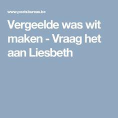 Vergeelde was wit maken - Vraag het aan Liesbeth