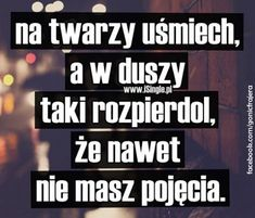 Znaleźliśmy dla Ciebie kilka nowych Pinów na tabli... - WP Poczta Motivational Quotes, Funny Quotes, Funny Memes, Jokes, Happy Quotes, Love Quotes, Truth Of Life, Romantic Quotes, Motto