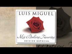 *MIS BOLEROS FAVORITOS*- LUIS MIGUEL