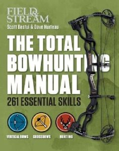 Field & Stream the Total Bowhunter Manual: 261 Essential Skills (Paperback)