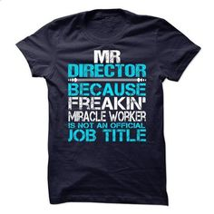 MR Director - #tshirt bemalen #hoodie and jeans. I WANT THIS => https://www.sunfrog.com/No-Category/MR-Director.html?68278
