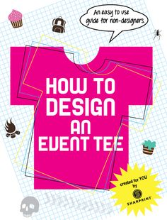 Designing an event tee can be super easy even if you're not a designer. In fact, the design can be concepted without knowing how to use Adobe Photoshop, Illustrator, or other design software.    Download this easy to use guide for non-designers, and become the awesome designer you always dreamt to be!