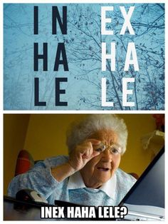 funny old lady grandma meme inhale exhale inex haha lele Haha Funny, Funny Cute, Funny Memes, Jokes, Funny Stuff, Rage Comic, Broken Words, I Love To Laugh, Laughing So Hard