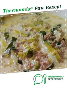 Hackfleisch Käse-Lauch-Suppe Rezept des Tages Minced meat and leek soup Recipe of the day from January 2018 by HotTomBBQ. A Thermomix ® recipe from the main course with meat category Casserole Recipes, Soup Recipes, Classic Stew Recipe, Minced Meat Recipe, Baked Meat Recipes, How To Cook Beef, Leek Soup, Mince Meat, Best Meat