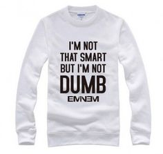 Rapper Eminem sweatshirt for teens im not that smart but im not dumb design