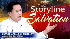 'The Storyline of Salvation' by Pastor Apollo C Quiboloy Spiritual Enlightenment, Spirituality, Kingdom Of Heaven, Son Of God, Apollo, Gods Love, Jesus Christ, Worship, Songs