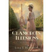 Glamorous Illusions, Grand Tour Series #1   -               By: Lisa Bergren