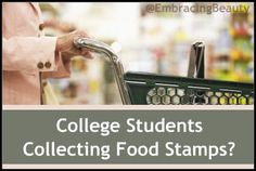 College Students Collecting Food Stamps?