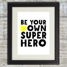 Be Your Own Superhero Wall Art. Superhero por PrintsAndPrintables