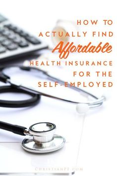 Where to find affordable health insurance for the self-employed