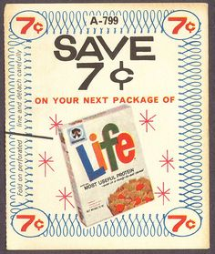 Life Cereal coupon from 1963 Vintage Labels, Vintage Ads, Retro Ads, Vintage Type, Advertising Ads, Vintage Advertisements, Coca Cola, Penny Candy, Packaging