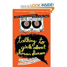 Talking to Girls About Duran Duran: One Young Man's Quest for True Love and a Cooler Haircut: Amazon.ca: Rob Sheffield: Books