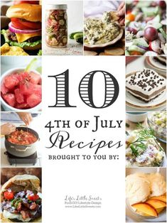 Here are 10 4th of July Recipes!We got you covered from savory breakfast, family style main dishes, sides to sweet dessert options. #4thofJuly #IndependenceDay www.lifeslittlesweets.com