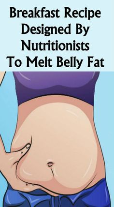 A Breakfast Recipe Designed By Nutritionists To Melt Belly Fat - Lovely Tips