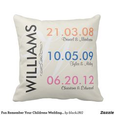 Fun Remember Your Childrens Wedding Dates Throw Pillow