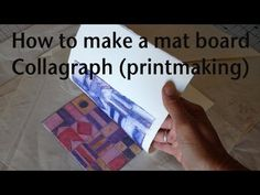 #Printmaking: How to make a Mat Board Collagraph Collograph (Intaglio) Demo