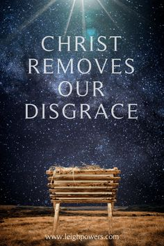 Christ Removes our Disgrace #Devotional #WorshipfulChristmas