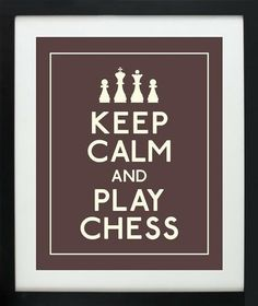 Keep Calm and Play Chess