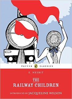 The Railway Children (Puffin Classics): Amazon.co.uk: E. Nesbit, Jacqueline Wilson: 9780141321608: Books