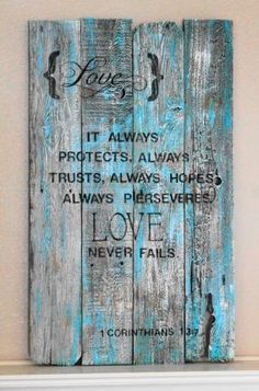 Very cool vintage look but, the bible quote clearly states what love is.  Anything else isn't love and won't last. by Ideas for Anna