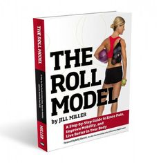 The Roll Model - Jill Miller| The WOD Life